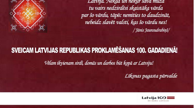 SVEICAM LATVIJAS REPUBLIKAS PROKLAMĒŠANAS 100.GADADIENĀ