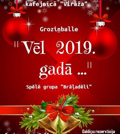 """28.12.2019. kafejnīcā """"Virāža""""notiks groziņballe """"vēl 2019.gadā….""""."""